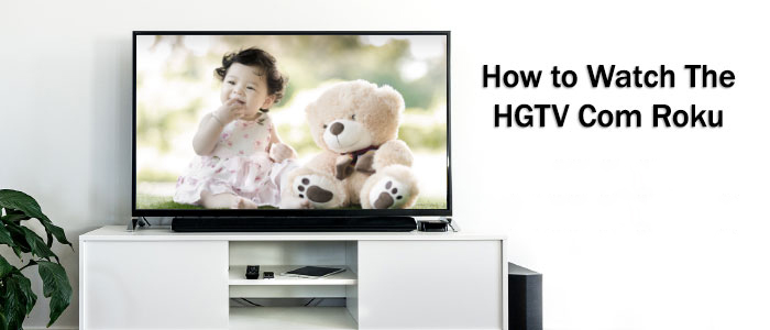 How To Watch The HGTV Com Roku