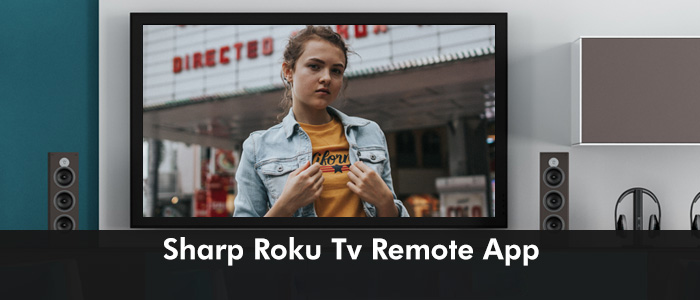 Control Sharp Roku TV Using Remote App