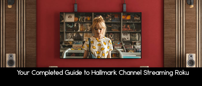 Stream Hallmark Channel on Roku