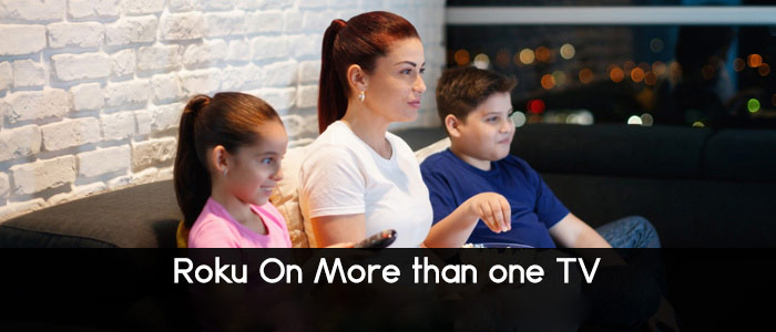watch roku on more than one tv
