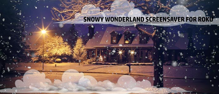 Activate Snowy Wonderland Screensaver on Roku