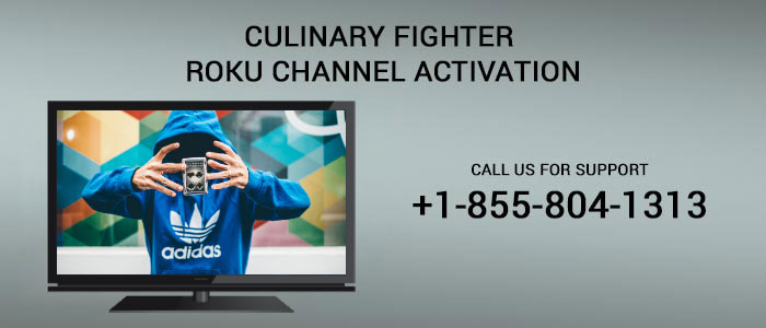 Culinary Fighter Roku Channel Activation