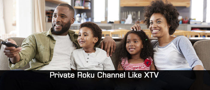 How to Stream Private Roku Channels Like XTV - Roku com link