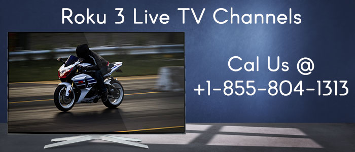 Stream Roku 3 Live TV Channels