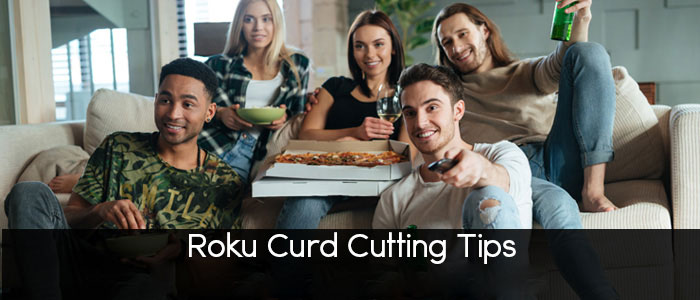 Roku cord cutting Tips