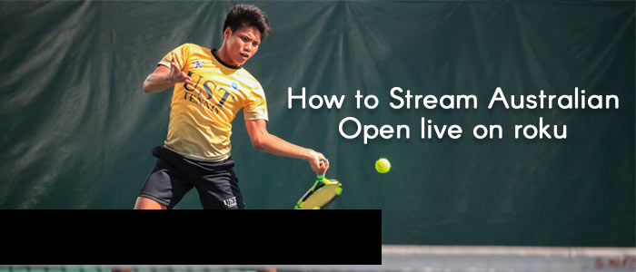Stream Australian Open live on roku